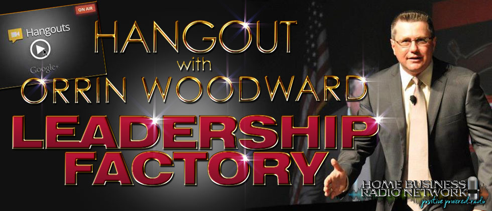 Leadership Factory with Orrin Woodward