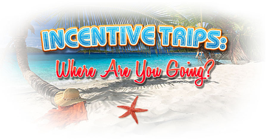 LIFE Business Incentive Trips